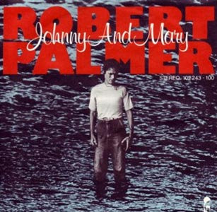 Robert Palmer Johnny and Mary Single Cover