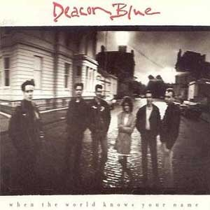 Deacon Blue When the World Knows Your Name Album Cover