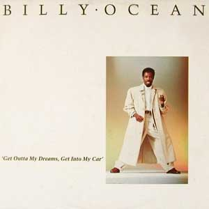 Billy Ocean Get Outta My Dreams, Get into My Car