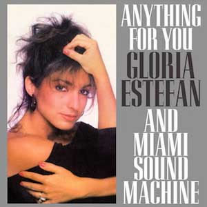 Gloria Estefan Miami Sound Machine Anything For You Single Cover
