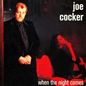 Joe Cocker When The Night Comes Single Cover