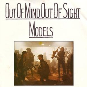 Models Out Of Mind Out Of Sight Single Cover