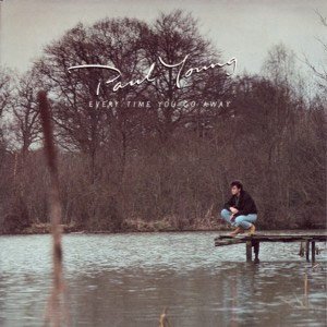 Paul Young Everytime You Go Away Single Cover