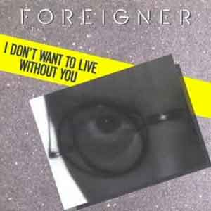 Foreigner - I Don't Want to Live Without You - Single Cover
