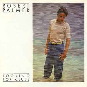 Robert Palmer - Looking For Clues - Single Cover
