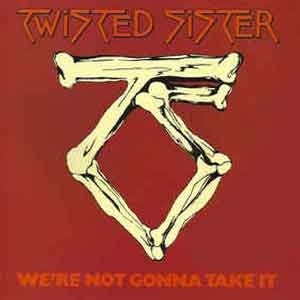 Twisted Sister - We're Not Gonna Take It - Single Cover