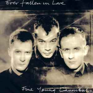 Fine Young Cannibals - Ever Fallen In Love - Single Cover