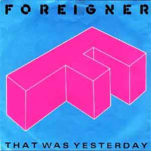 Foreigner - That Was Yesterday - Single Cover
