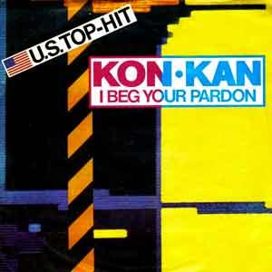 Kon Kan - I Beg Your Pardon (I Never Promised You A Rose Garden) - Single Cover