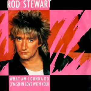 Rod Stewart - What Am I Gonna Do (I'm So In Love With You) - Single Cover