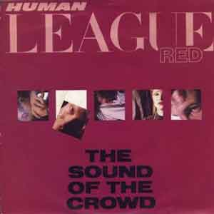 The Human League - The Sound Of The Crowd - Single Cover