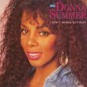 Donna Summer - I Don't Wanna Get Hurt - Single Cover